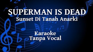 Download lagu Superman Is Dead Sunset Di Tanah Anarki Karaoke MP3