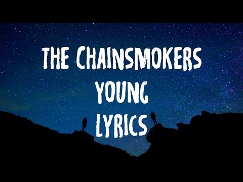 The Chainsmokers  Young LyricsLyric