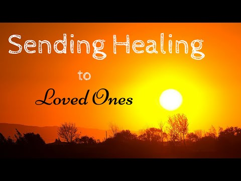 Sending Healing to Loved Ones - Guided Meditation