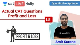 CAT: Profit and Loss – L5 | ACTUAL CAT Questions | Quantitative Reasoning | Unacademy CAT | Amit Sir