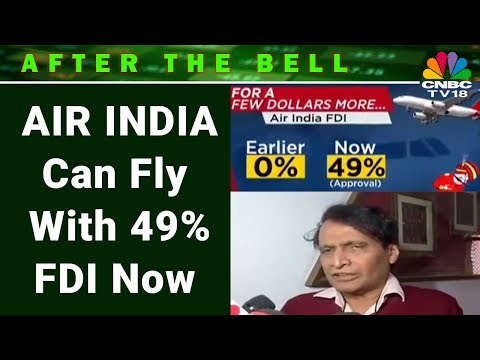 AIR INDIA Can Fly With 49% FDI Now | AFTER THE BELL | CNBC TV18