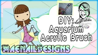 ✜DIY: Aquarium Brush | MAENAILDESIGNS