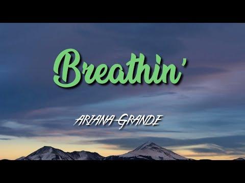 Breathin by Ariana Grande