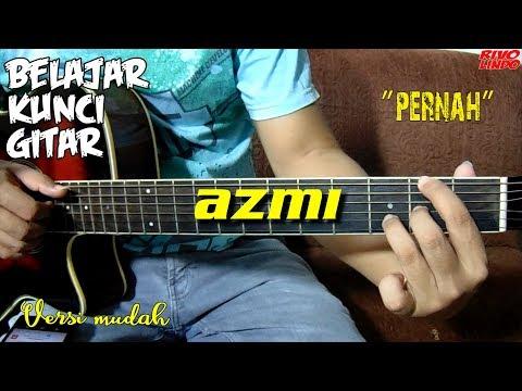 AZMI - PERNAH (TUTORIAL KUNCI/CHORD GITAR MUDAH)