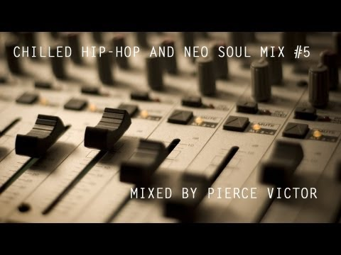 CHILLED HIP HOP AND NEO SOUL MIX #5