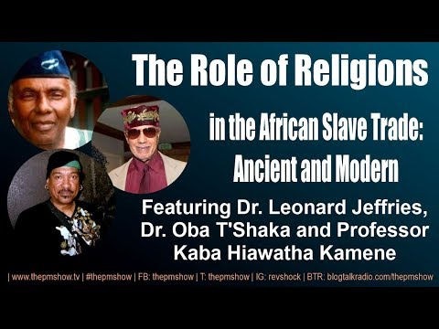 The Role of Religions in the African Slave Trade: Ancient and Modern