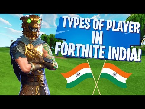TYPES OF PLAYERS IN FORTNITE INDIA   2019