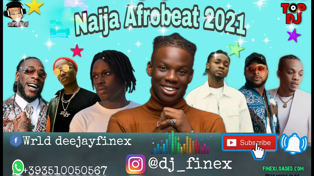 Download LATEST NAIJA AFROBEAT 2021 NONSTOP PARTY MIX BY DJ FINEX FT REMA JOEBOY TEKNO OMAH LAY FIREBOY BURNA