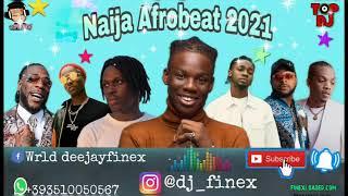 LATEST NAIJA AFROBEAT 2021 NONSTOP PARTY MIX BY DJ FINEX FT REMA JOEBOY TEKNO OMAH LAY FIREBOY BURNA