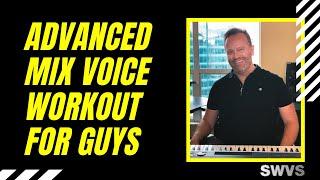 Advanced Mix Voice Workout for Guys #mixedvoiceworkout