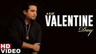 Valentine Day (Full Video)   A Kay   Mr.Rubal   Latest Punjabi Songs 2019   Speed Records
