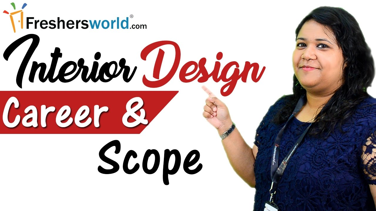 Interior Designing Careers And Opportunities Top Interior Designing Institutes Fee Structures Youtube