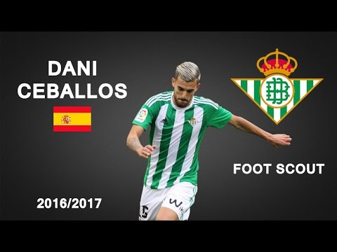 DANI CEBALLOS | Real Betis | Goals, Skills, Assists | 2016/2017 (HD)