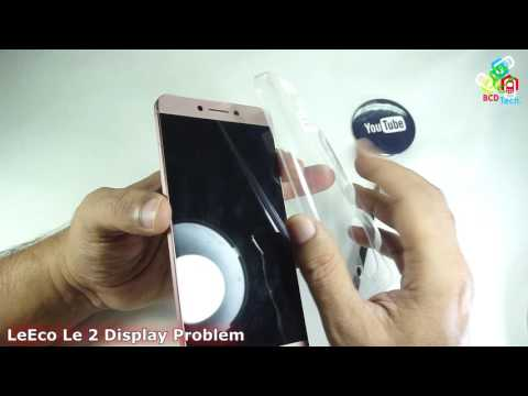 LeTv LeEco Le 2 Display Fault: Causes & Solutions Upcoming....