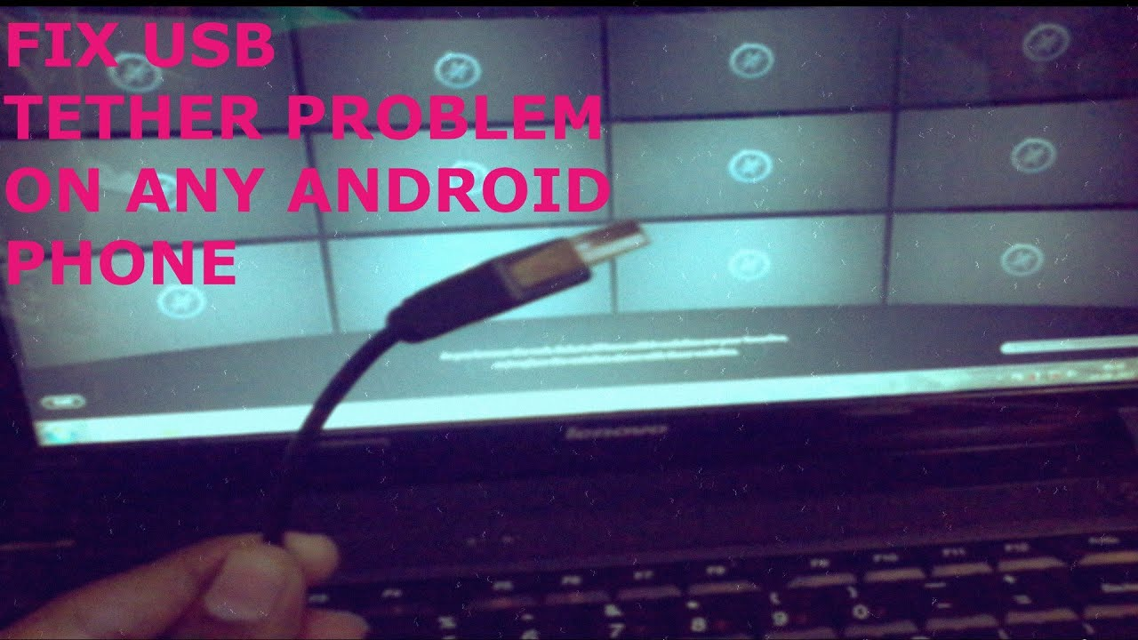 How to fix USB tethering problem on any android phone ...