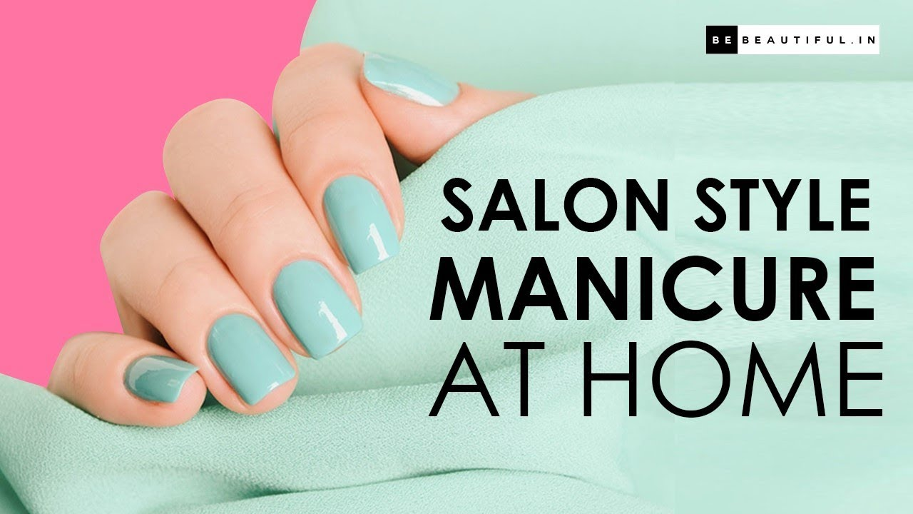 Download Salon Style Manicure At Home | How To Do Manicure At Home | Nail Care Routine | Be Beautiful