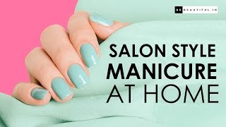 Salon Style Manicure At Home | How To Do Manicure At Home | Nail Care Routine Be Beautiful