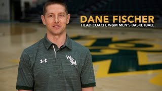 W&M Men's Basketball - Update from Head Coach Dane Fischer PART TWO