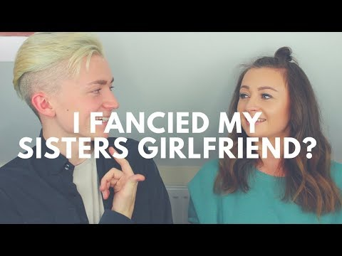I FANCIED MY SISTERS GIRL FRIEND | THE SIBLING TAG (/w Lottie Potter)