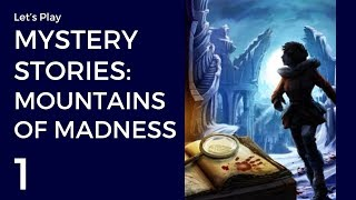 Let's Play Mystery Stories: Mountains of Madness #1 | The Camp