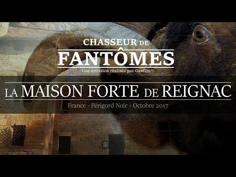 CHASSEUR DE FANTÔMES : La Maison Forte De Reignac