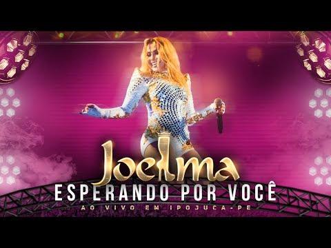 Joelma - Esperando Por Você Ao Vivo