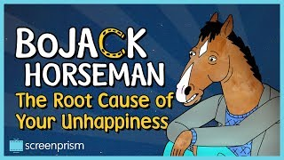 Bojack Horseman: The Root Cause of Your Unhappiness