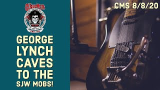 CMS – George Lynch Caves To SJW Mobs