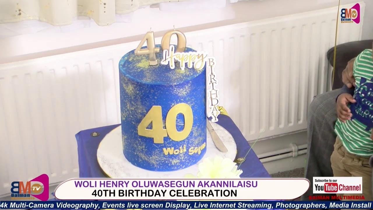 Download WOLI HENRY OLUWASEGUN AKANNILAISU 4OTH BIRTHDAY CELEBRATION