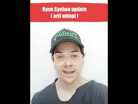 Ryan Syehan update / arti mimpi