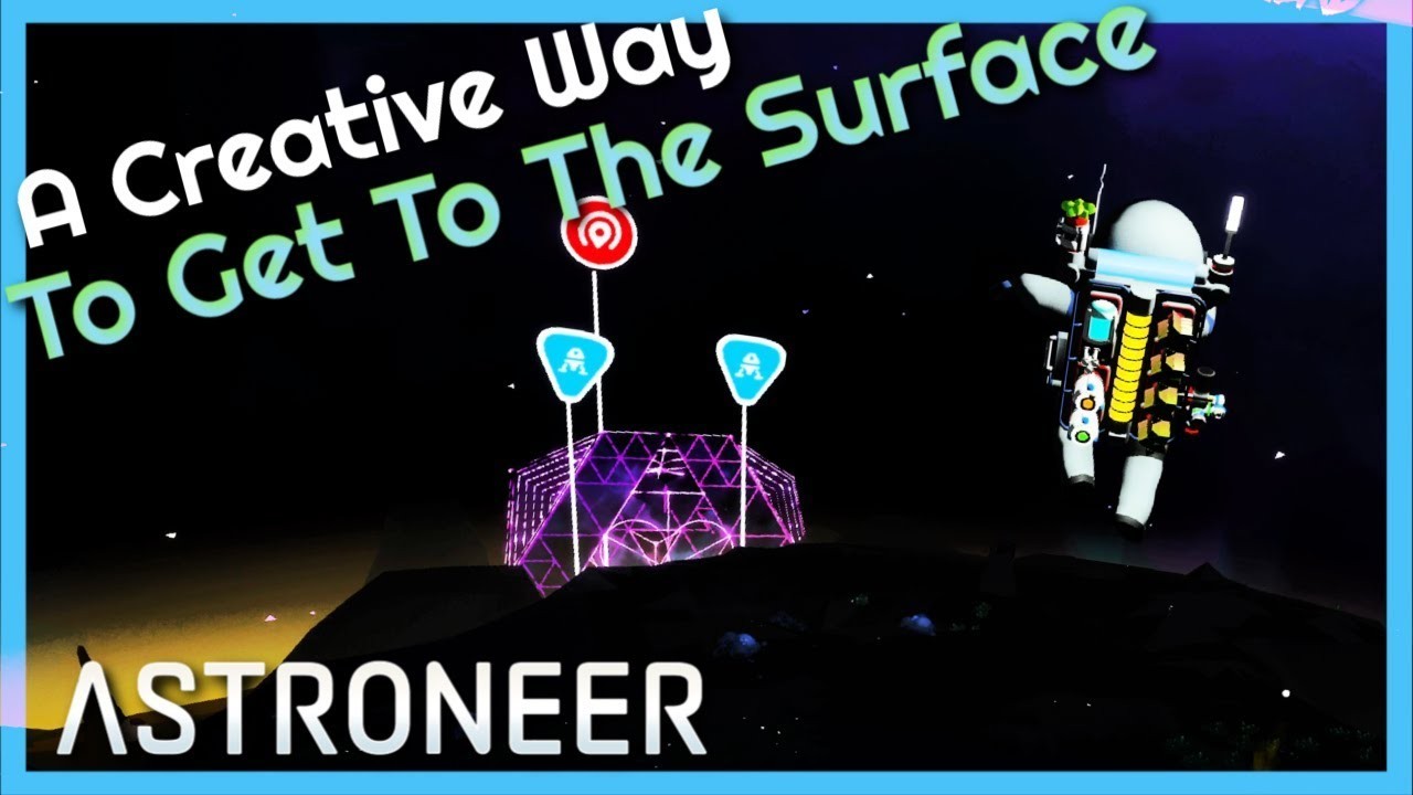 A Creative Way To Get To The Surface | Astroneer 1 0 7 #21