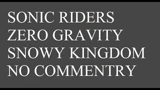 Sonic Riders Zero Gravity: Snowy Kingdom (No Commentary)