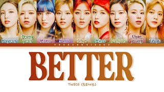 Download TWICE BETTER Lyrics (トゥワイス/트와이스 BETTER 【日本語字幕/歌詞】) [Color Coded Lyrics Kanji/Rom/Eng]