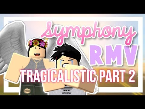 SYMPHONY || ROBLOX MUSIC VIDEO (Tragicalistic Ep. 2)