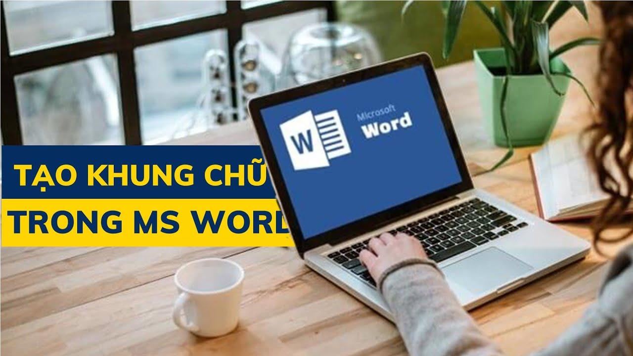 Tạo khung chữ trong Microsoft Word 2010
