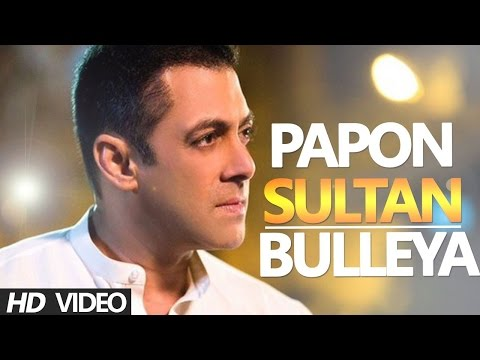 BULLEYA Video SULTAN Salman Khan | Papon Full Song Lyrics