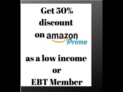 how to get discount on amazon prime 50% off as ebt or low income member