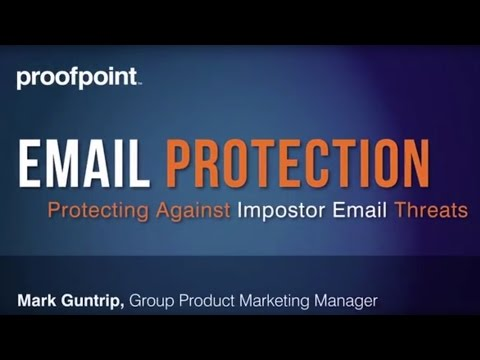 Proofpoint Email Protection: Protecting Against Impostor Ema