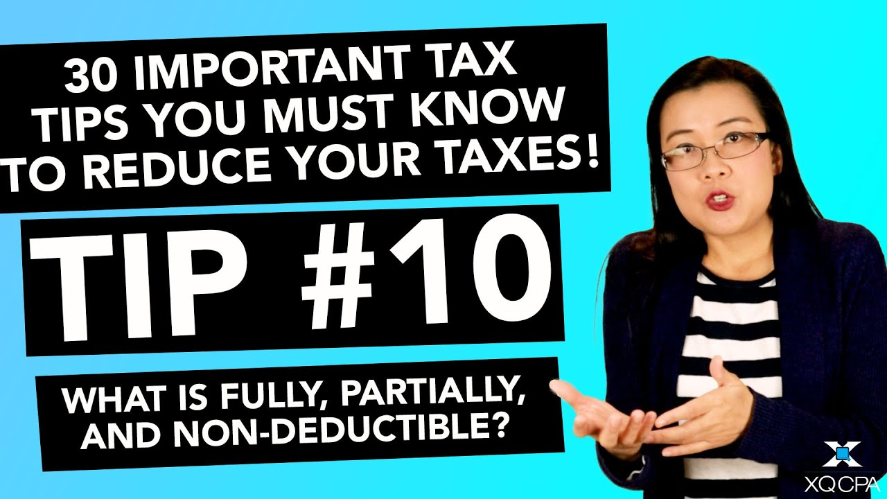 30 Important Tax Tips You Must Know to Reduce Your Taxes! - #10 What is Fully Deductible