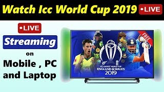 How To Watch ICC World Cup 2019 Live In PC free | Watch ICC World Cup FINAL 2019