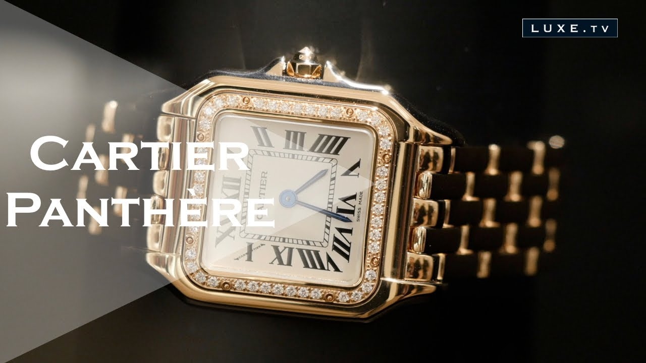 Cartier The Panthere Watch Luxury And Elegance Luxe Tv Youtube
