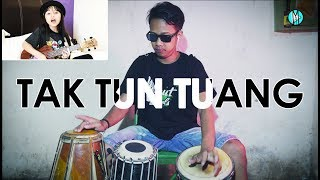 Tak Tun Tuang - Kendang Cover (Mbout Lopels)
