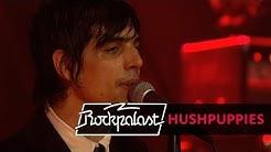 Hushpuppies live | Rockpalast | 2008