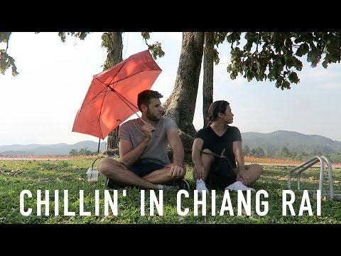 CHILLIN' IN CHIANG RAI | TRAVEL VLOG