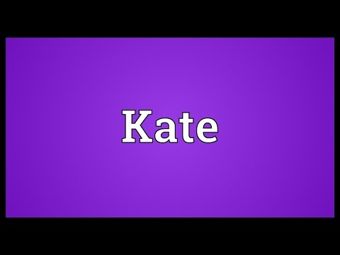Kate Meaning