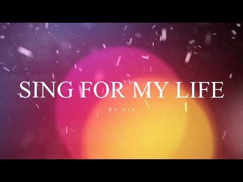 Sia - Sing For My Life (Lyrics)