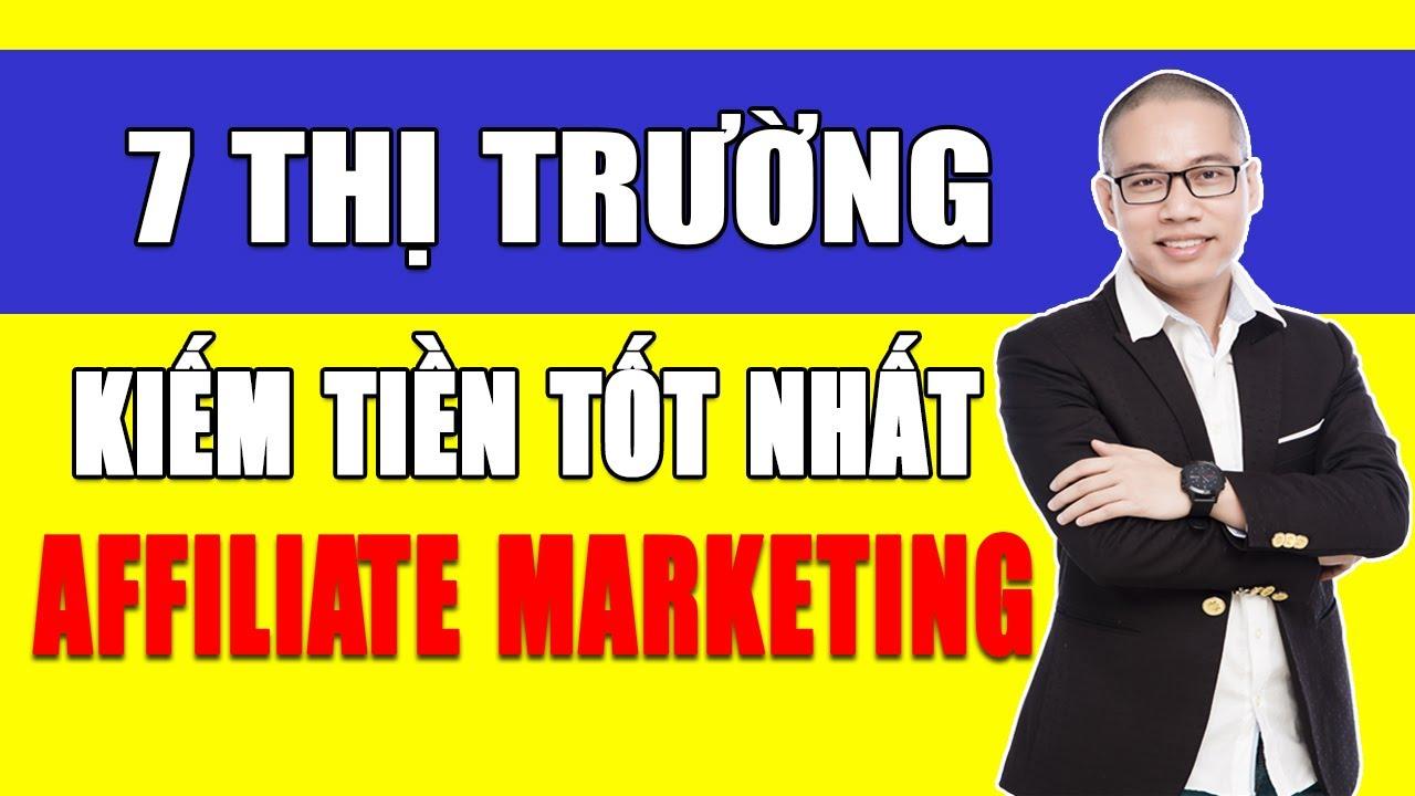 7 Thị Trường Tốt nhất với Affiliate Marketing (Tiếp thị liên kết)