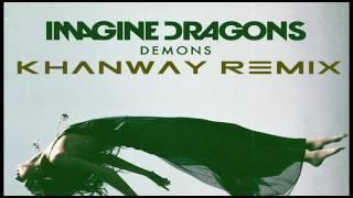 Khanway-Demons (Imagine Dragons remix)