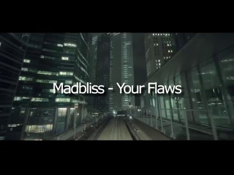 MadBliss - Your Flaws