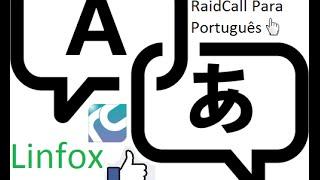 Como deixar o seu RaidCall em Português (Traduzido) Modo Fácil'' ✌ ✌     2017